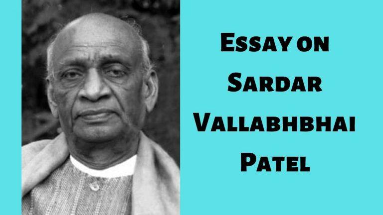 Essay on Sardar Vallabhbhai Patel (सरदार वल्लभभाई पटेल पर निबंध)