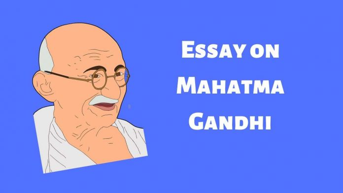 Essay on Mahatma Gandhi For Children and Student