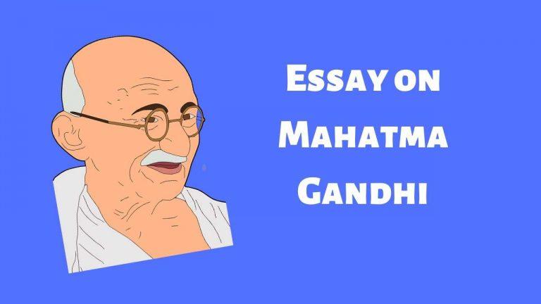 Mahatma Gandhi Essay | Essay on Mahatma Gandhi in English